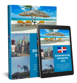 Dominican Spanish 101 Bilingual Dictionary and Phrasebook