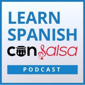 Learn Spanish Con Salsa Podcast