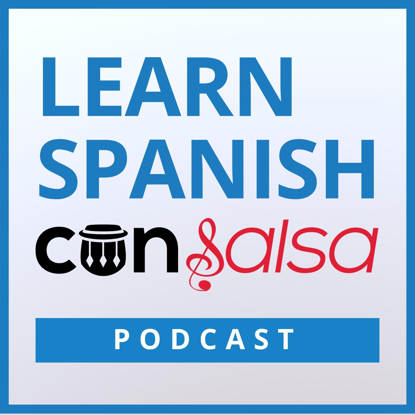 Learn Spanish Con Salsa Podcast Learn Spanish Con Salsa