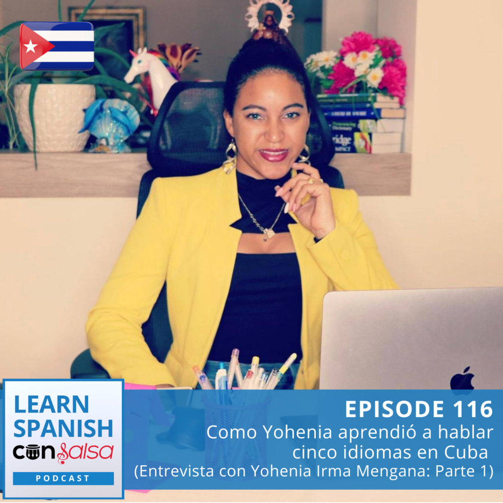 Episode 116: Como Yohenia aprendió a hablar cinco idiomas en Cuba (Entrevista con Yohenia Irma Mengana: Parte 1)