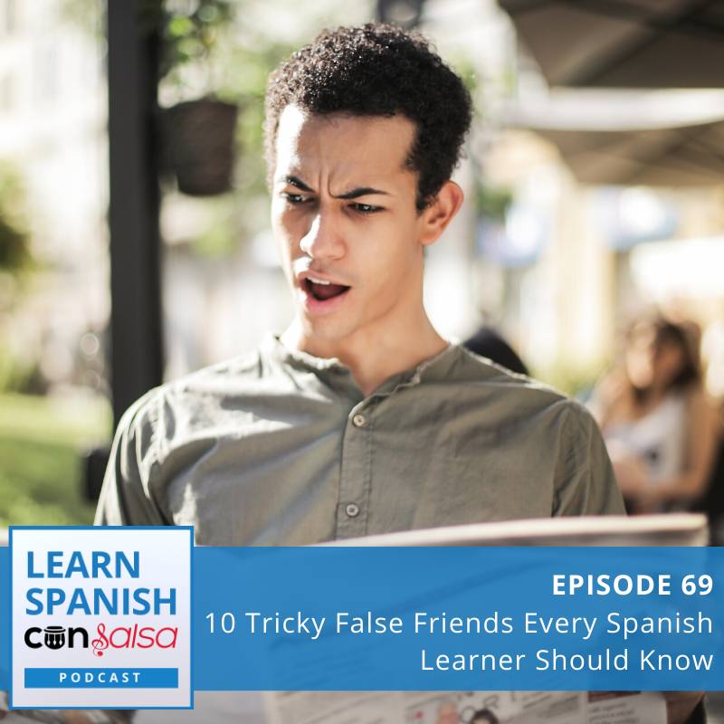 Episode 69: 10 Tricky False Friends Every Spanish Learner Should Know