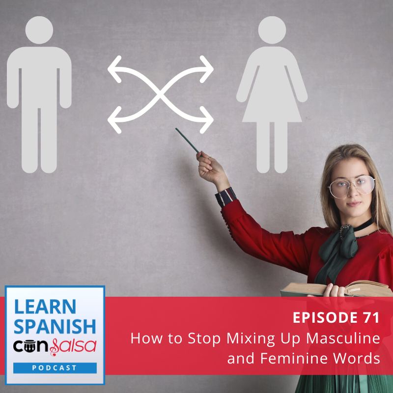 Episode 71: How to Stop Mixing Up Masculine and Feminine Words