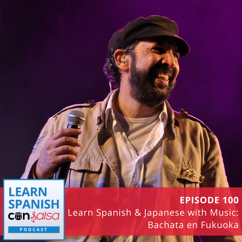 Episode 100: Learn Spanish & Japanese with Music [Bachata en Fukuoka]