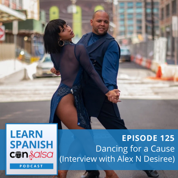 Episode 125: Dancing for a Cause (Interview with Alex Morel and Desiree Godsell)
