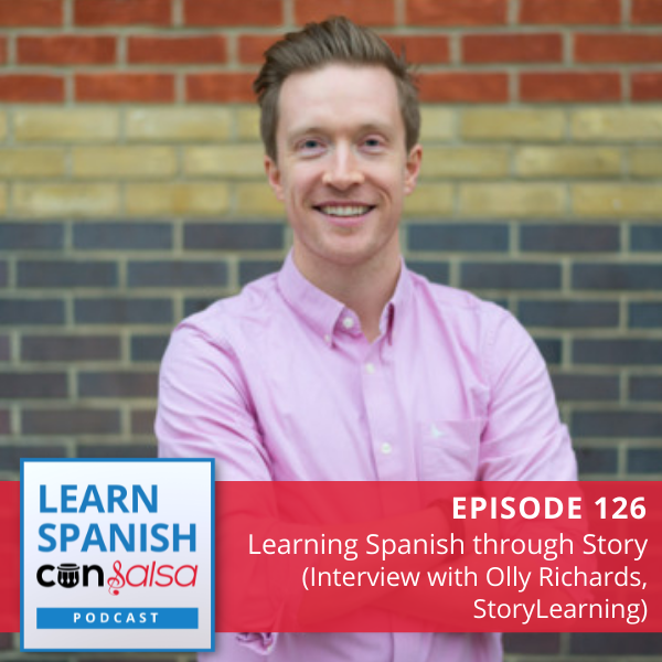 Episode 126: Learning Spanish through Story (Interview with Olly Richards, StoryLearning)