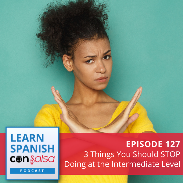 Episode 127: 3 Things You Should Stop Doing at the Intermediate Level