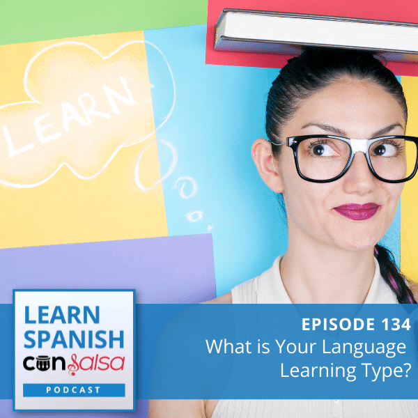 Episode 134: What Type of Language Learner Are You?