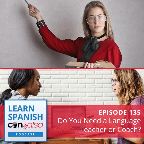 Episode 135: Do You Need a Language Teacher or Coach?