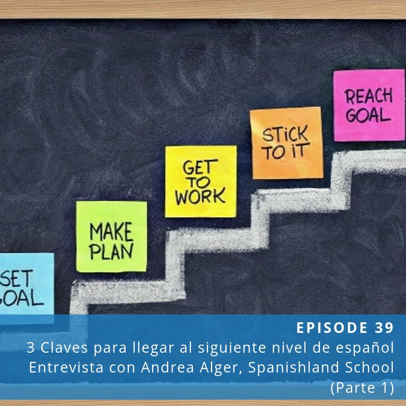 Episode 39: 3 Claves para llegar al siguiente nivel de español