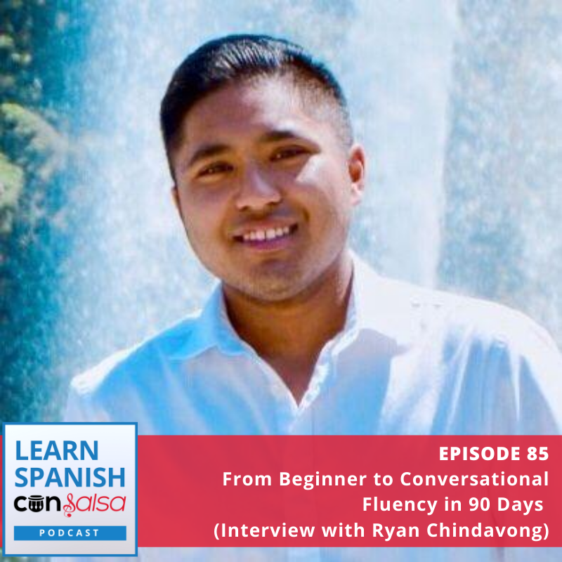 Episode 85: From Beginner to Conversational Fluency in 90 Days (Interview with Ryan Chindavong)