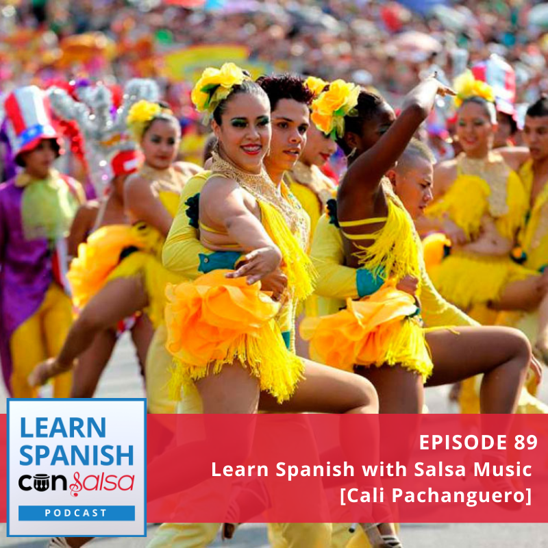 Episode 89: Learn Spanish with Salsa Music [Cali Pachanguero]