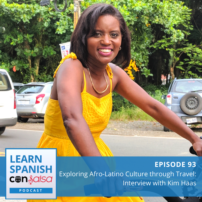 Episode 93: Exploring Afro-Latino Culture through Travel: Interview with Kim Haas (Part 1)