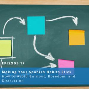 Making Your Spanish Habits Stick