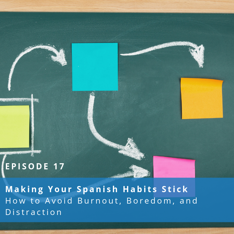 Making Your Spanish Habits Stick