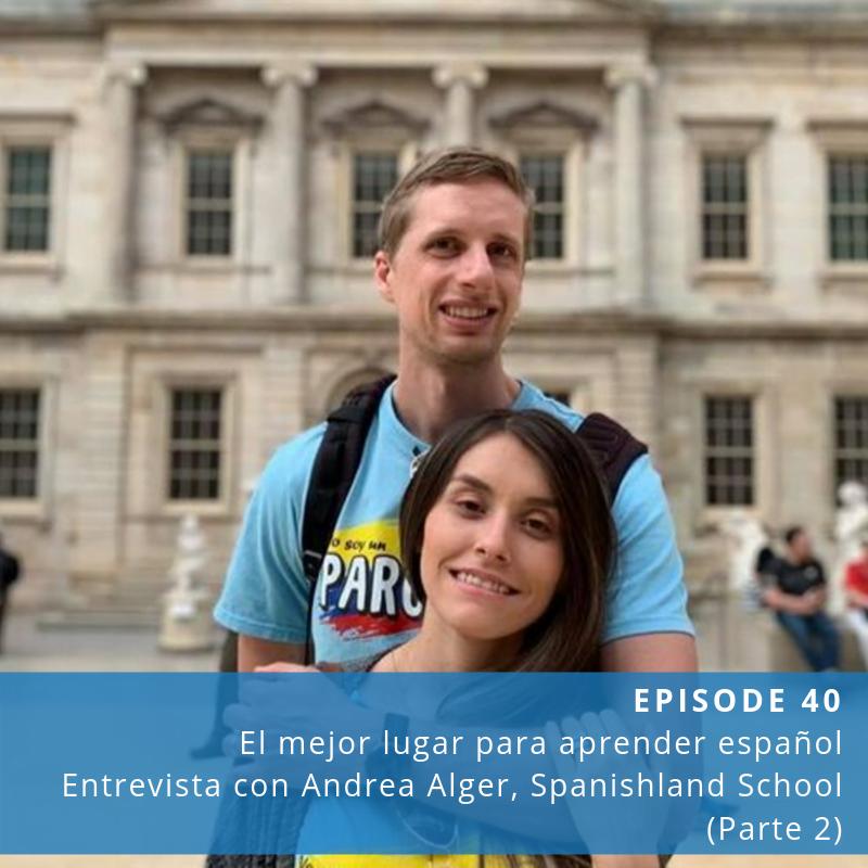 Episode 40: El mejor lugar para aprender español