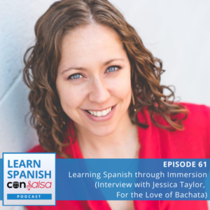 Learn Spanish Con Salsa Podcast Episode 61