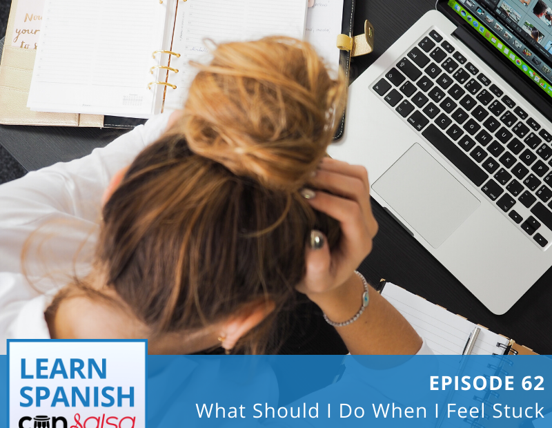 What to do when you feel stuck with your Spanish progress
