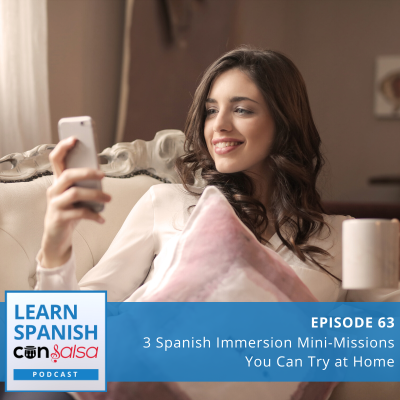 Episode 63: 3 Spanish Immersion Mini-Missions You Can Try at Home