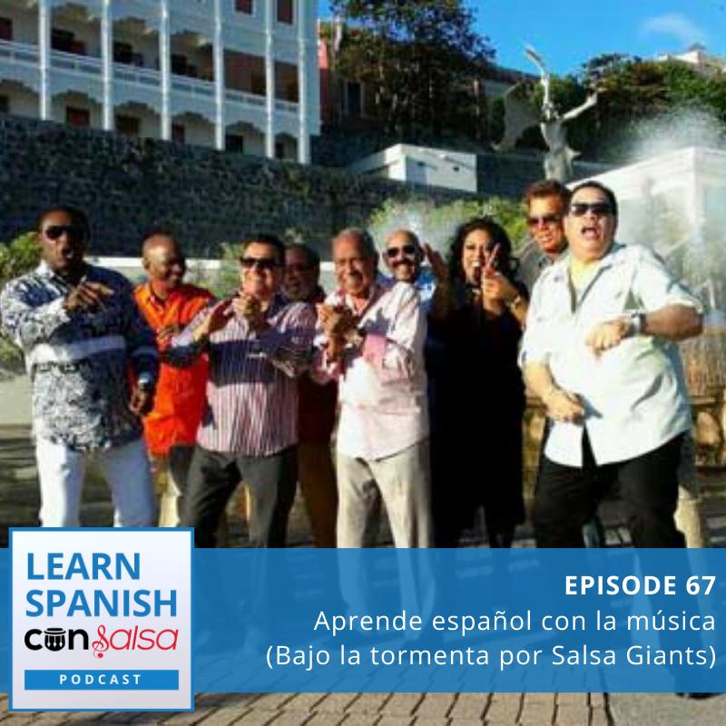 Episode 67: Aprende español con la música [Bajo la tormenta]