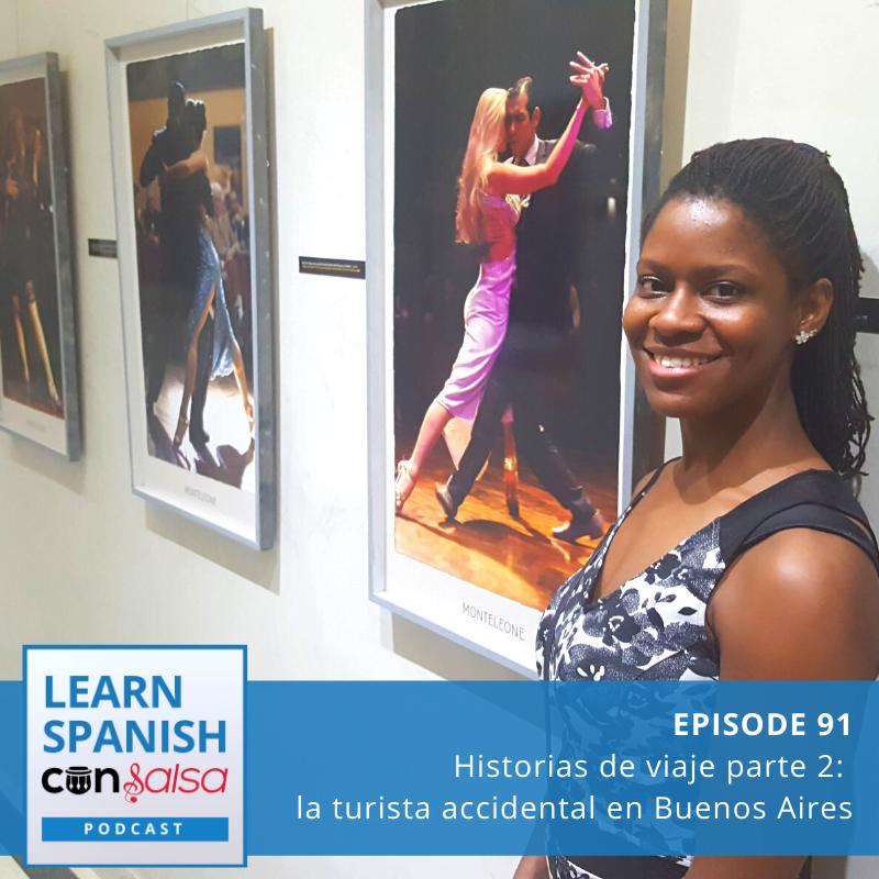 Episode 91: Historias de viaje parte 2: la turista accidental en Buenos Aires
